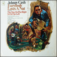 Johnny Cash - Everyby Loves A Nut