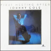 Johnny Cole - First Meeting After