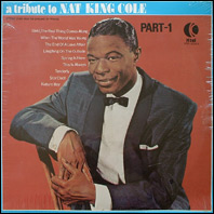 Nat King Cole - A Tribute Part 1
