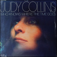 Judy Collins - Who Knows Where the Times Goes (sealed U.S. original)