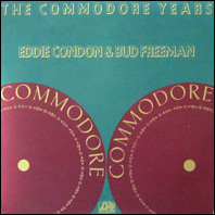 Eddie Condon & Bud Freeman - The Commodore Years