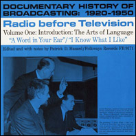 Documentary History of Broadcasting: 1920-1950 - Radio Before Television, Volume One