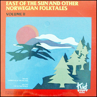 East Of The Sun And Other Norwegian Folktales Volume II