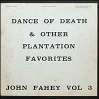 John Fahey - Vol. III - The Dance Of Death