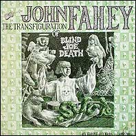 John Fahey - The Transfiguration of Blind Joe Death - original