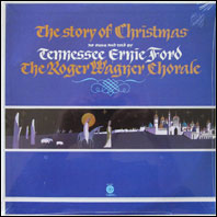 Tennessee Ernie Ford / Roger Wagner Chorale - The Story of Christmas