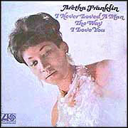 Aretha Franklin - I Never Loved A Man