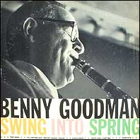 Benny Goodman - Swing Into Spring