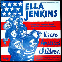 Ella Jenkins - We Are America's Children