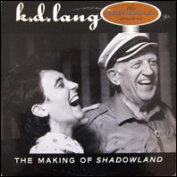 k.d. lang - The Making Of Shadowland