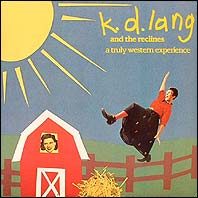 K.d. Lang - A Truly Western Experience (With The Reclines)