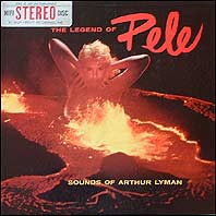 Arthur Lyman - Legend of Pele