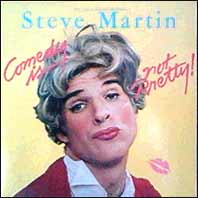 Steve Martin - Come3dy Is Not Pretty