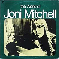 Joni Mitchell - The World Of Joni Mitchell (New Zealand pressing)