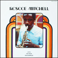 Roscoe Mitchell - L-R-G, The Maze, S II Examples