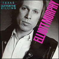 Elliott Murphy - Texas /  Out For The Killing