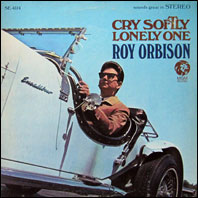 Cry Softly Lonely One - Roy Orbison original vinyl