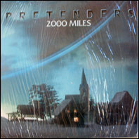 Pretenders - 2000 Miles / Fast or Slow / Money