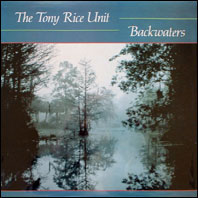 Tony Rice Unit - Backwaters (original vinyl)
