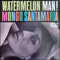 Mongo Santamaria - Watermelon Man