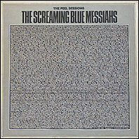 Screaming Blue Messiahs - The Peel Sessions