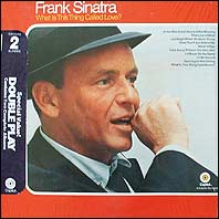 Sinatra - What Is This Thing Called Love / The Night We Called It A Day (2 LPs)