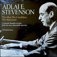 Adlai Stevenson - The Man, The Candidate, The Statesman