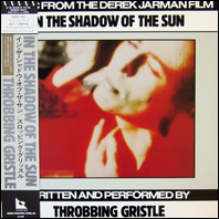In The Shadow Of The Sun (soundtrack) - Throbbing Gristle
