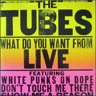 The Tubes - What Do You Want From Live (2 LPs)