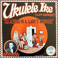 Ukulele Ike (Cliff Edwards) - I'm A Bear In A Lady's Boudoir