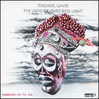Michael White - The Land of Spirit and Light
