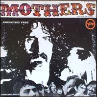 Frank Zappa - The Mothers of Invention - Absolutely Free